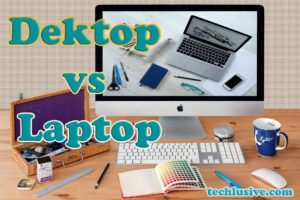 desktop-vs-laptop-Which-one-is-better-in-2021-techlusive-com